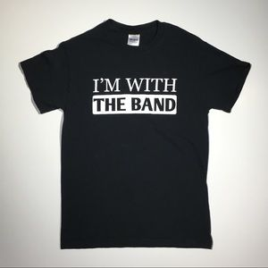 """I'm With The Band"" T-Shirt"